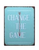 Metalowa tabliczka Change The Game